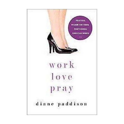 Work, Love, Pray (Paperback)