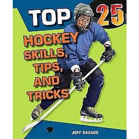 Top 25 Hockey Skills, Tips, and Tricks (Hardcover)