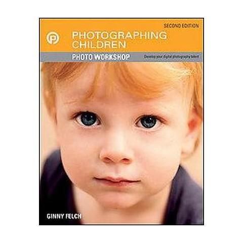 Photographing Children Photo Workshop (Paperback)