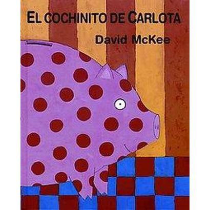 El Cochinito De Carlota (Hardcover)