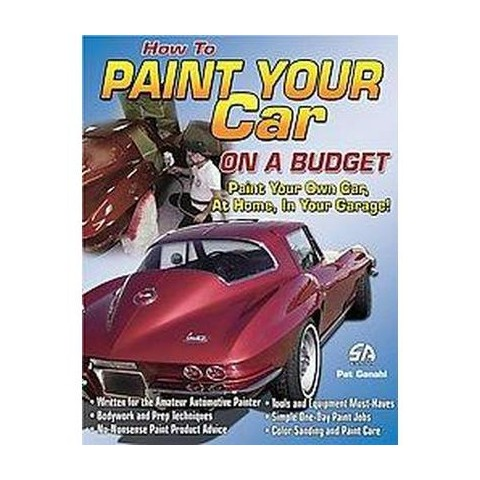 How to Paint Your Car on a Budget (Paperback)