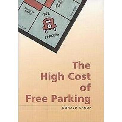 The High Cost of Free Parking (Updated) (Paperback)
