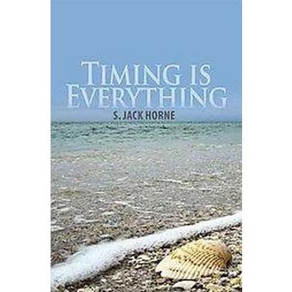 Timing Is Everything (Paperback)
