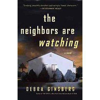 The Neighbors Are Watching (Reprint) (Paperback)