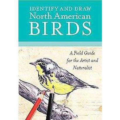 Identify and Draw North American Birds (Hardcover)