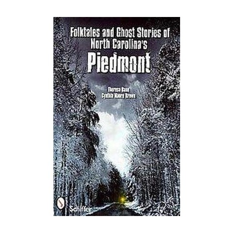 Folktales and Ghost Stories of North Carolina's Piedmont (Paperback)