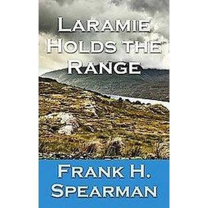 Laramie Holds the Range (Large Print) (Hardcover)