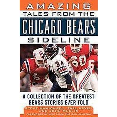 Amazing Tales from the Chicago Bears Sid ( Tales from the Sideline) (Hardcover)