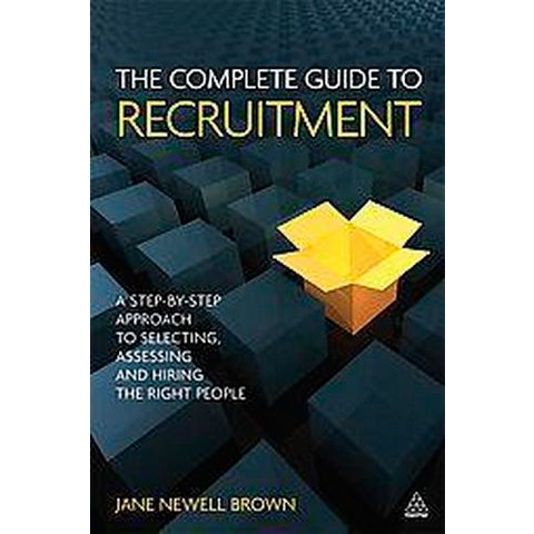 The Complete Guide to Recruitment (Paperback)