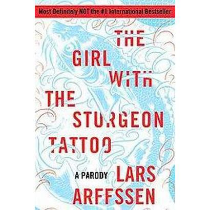 The Girl With the Sturgeon Tattoo (Paperback)