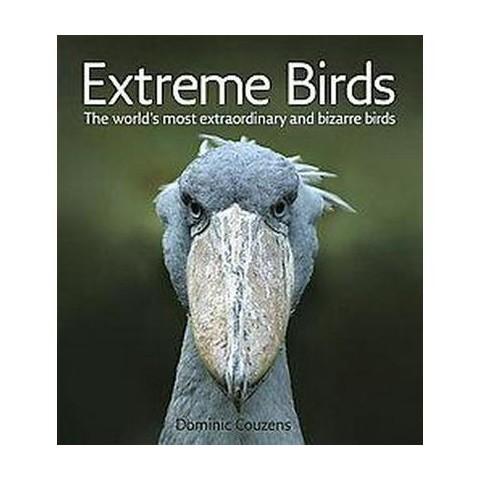 Extreme Birds (Reprint) (Paperback)