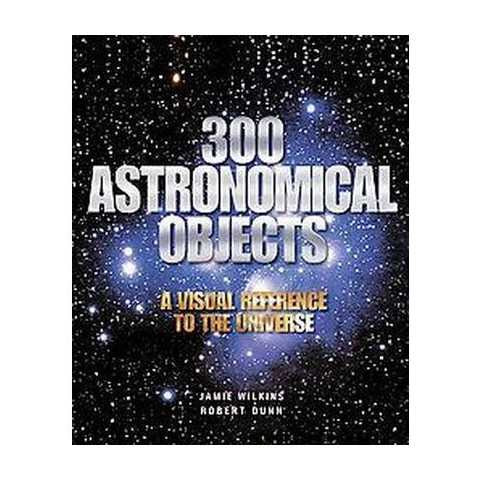 300 Astronomical Objects (Paperback)