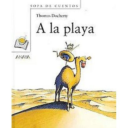 A la playa/ To The Beach (Hardcover)