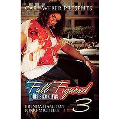 Full Figured 3 (Original) (Paperback)
