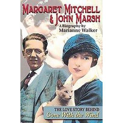 Margaret Mitchell and John Marsh (Anniversary, Reissue) (Paperback)