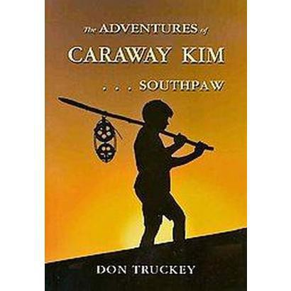 The Adventures Of Caraway Kim . . . Southpaw (Paperback)