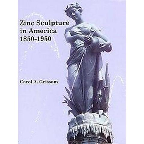 Zinc Sculpture in America (Hardcover)