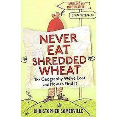 Never Eat Shredded Wheat (Paperback)