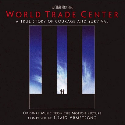 World Trade Center: A True Story of Courage and Survival (Original Music from the Motio