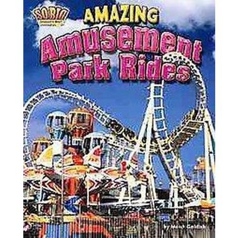 Amazing Amusement Park Rides (Hardcover)
