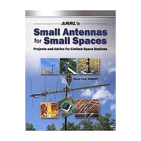 ARRL's Small Antennas for Small Spaces (Paperback)