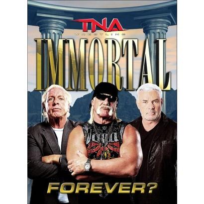 TNA Wrestling: Immortal Forever?