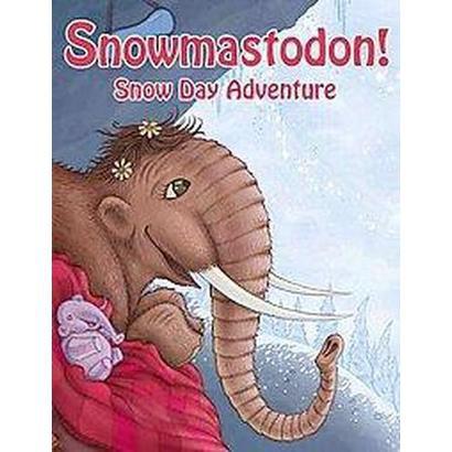 Snowmastodon! (Hardcover)