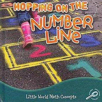 Hopping on the Number Line (Hardcover)