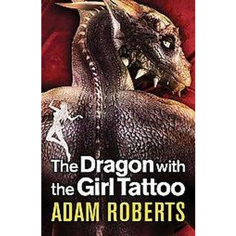 The Dragon With the Girl Tattoo (Hardcover)