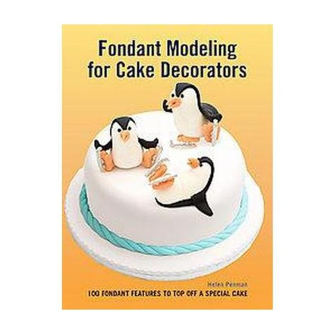 Fondant Modeling for Cake Decorators (Hardcover)