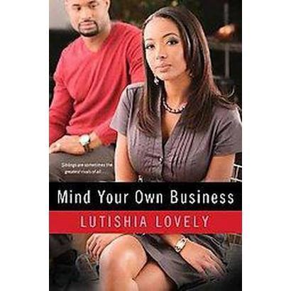 Mind Your Own Business (Original) (Paperback)