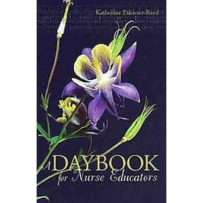 A Daybook for Nurse Educators (Paperback)