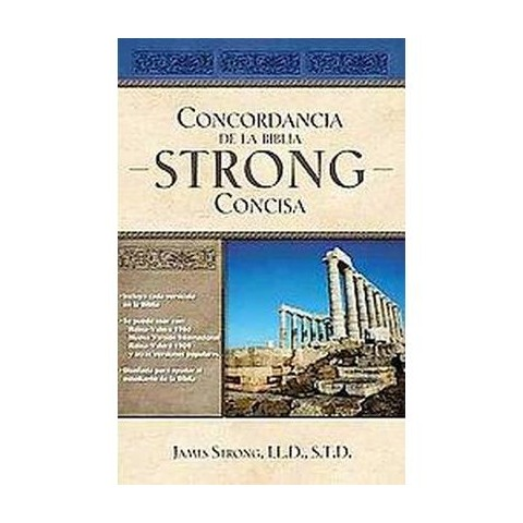 Concordancia de la Biblia Strong Concisa / Strong's Concise Concordance of the Bible (Hardcover)