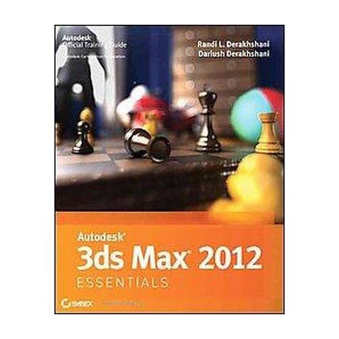 Autodesk 3ds Max 2012 Essentials (Paperback)