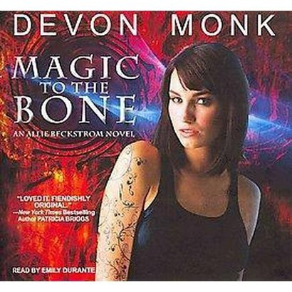 Magic to the Bone (Unabridged) (Compact Disc)