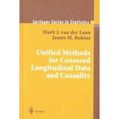 Unified Methods for Censored Longitudinal Data and Causality (Hardcover)