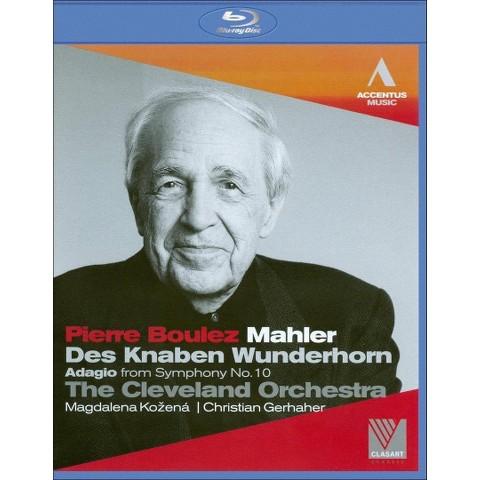 Pierre Boulez: Mahler - Des Knaben Wunderhorn/Adagio from Symphony No. 10 (Blu-ray) (Widescreen)
