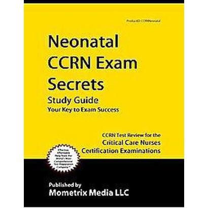 Neonatal CCRN Exam Secrets (Study Guide) (Mixed media product)