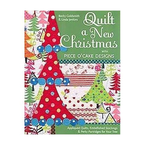 Quilt a New Christmas With Piece O'Cake Designs (Paperback)