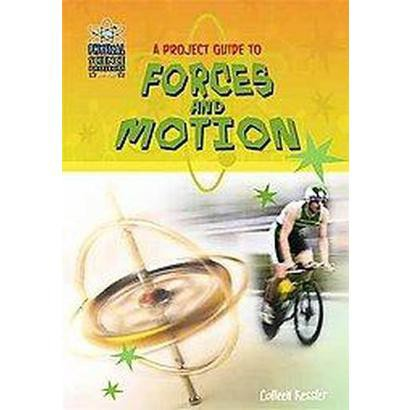 A Project Guide to Forces and Motion (Hardcover)
