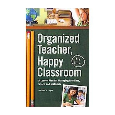 Organized Teacher, Happy Classroom (Paperback)