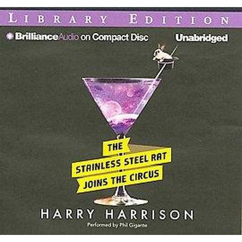 The Stainless Steel Rat Joins the Circus (Unabridged) (Compact Disc)