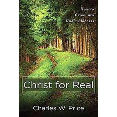 Christ for Real (Paperback)