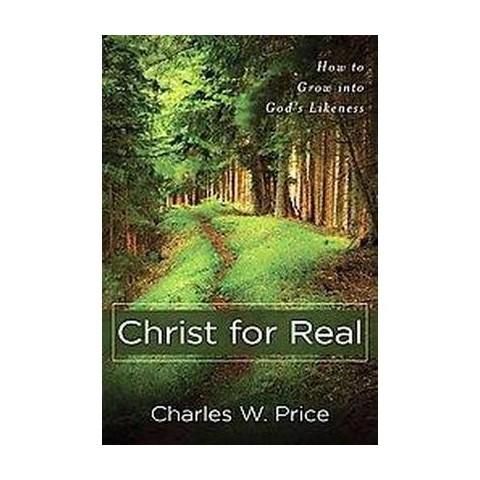 Christ for Real (Paperback)
