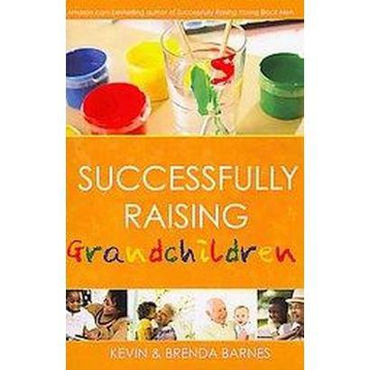Successfully Raising Grandchildren (Paperback)