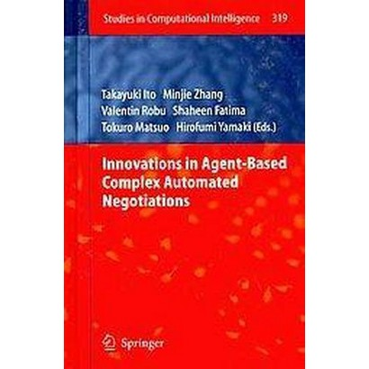 Innovations in Agent-Based Complex Automated Negotiations (Hardcover)