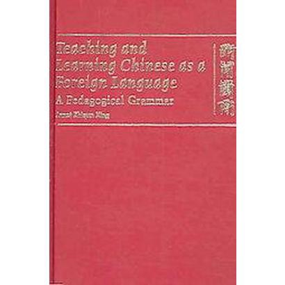 Teaching And Learning Chinese As a Foreign Language (Hardcover)