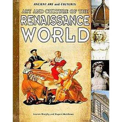 Art and Culture of the Renaissance World (Paperback)