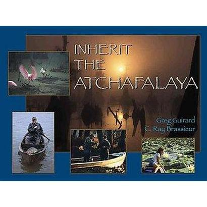 Inherit the Atchafalaya (Hardcover)