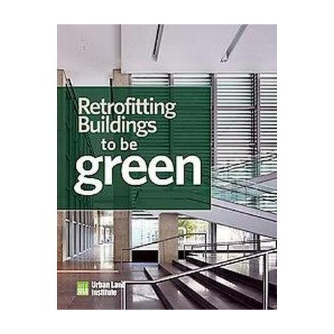 Retrofitting Office Buildings to Be Green and Energy-Efficient (Hardcover)